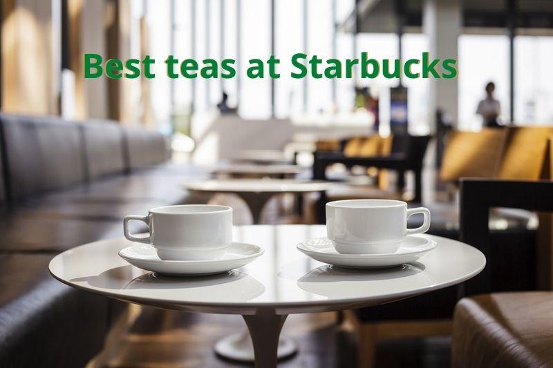 Best teas at Starbucks